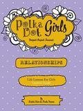 Polka Dot Girls Relationships Leaders Guide
