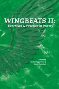 Wingbeats II : Exercises and Practice in Poetry