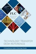Technology Transfer Desk Reference : A Comprehensive Guide to Technology Transfer