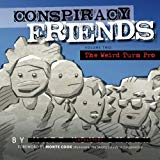 Conspiracy Friends Volume Two: The Weird Turn Pro (Volume 2)