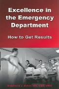 Excellence in the Emergency Department: How to Get Results