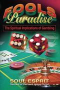 Fools Paradise : The Spiritual Implications of Gambling