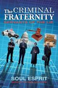 Criminal Fraternity : Servants of the Lie