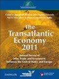 The Transatlantic Economy 2011: Annual Survey of Jobs, Trade, and Investment Between the Uni...
