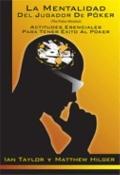 Mentalidad del Jugador de Póker : Actitudes Esenciales para Tener Éxito al Póker