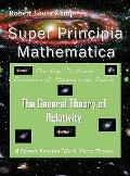 Super Principia Mathematica - the Rage to Master Conceptual and Mathematica Physics - the Ge...