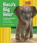 Beco's Big Year : A Baby Elephant Turns One