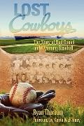 Lost Cowboys : The Story of Bud Daniel and Wyoming Baseball
