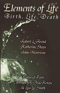 Elements of Life : Birth, Life, Death