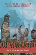 Coral Castle: The Story of Ed Leedskalnin and his American Stonehenge