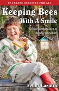 Keeping Bees with a Smile : A Vision and Practice of Natural Apiculture