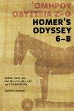 Homer's Odyssey 6-8: Greek Text with Facing Vocabulary and Commentary