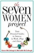 Seven Women Project : Your Personal Guide to Success in Work, Play and Dress
