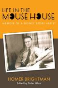 Life in the Mouse House: Memoir of a Disney Story Artist