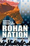 Rohan Nation: Reinventing America After the 2020 Collapse, 3rd Ed