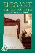 Elegant Small Hotels, A Connoisseur's Guide, 24th Edition