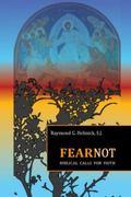 Fear Not : Biblical Calls for Faith