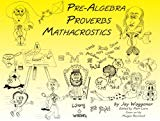 Pre-algebra Proverbs: Mathacrostics
