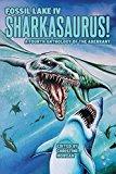 Fossil Lake IV: Sharkasaurus!