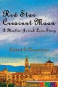 Red Star, Crescent Moon : A Muslim-Jewish Love Story
