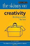 Skinny on Creativity : Thinking Outside the Box