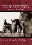 Handling Equine Patients - A Handbook for Veterinary Students & Veterinary Technicians