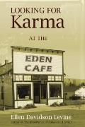 Looking for Karma at the Eden Cafe