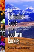 Naturalist's Guide to the Southern R : Colorado, Southern Wyoming, and Northern New Mexico
