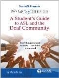 Don't Just Sign... Communicate!: A Student's Guide to ASL and the Deaf Community