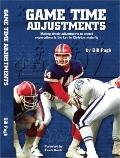 Game Time Adjustments : Making Timely Adjustments to Unmet Expectations Is the Key to Christ...