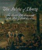 The Fabric of Liberty: A History of the Society of the Cincinnati of the State of South Caro...