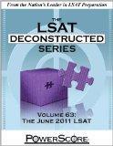 The PowerScore LSAT Deconstructed Series Volume 63: The June 2011 LSAT (Powerscore Test Prep...