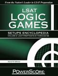 The PowerScore LSAT Logic Games Setups Encyclopedia, Volume 3