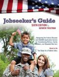 Jobseeker's Guide, 6th Ed : Navigating the Federal Resume and USAJOBS Application System for...