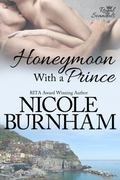 Honeymoon with a Prince : Royal Scandals