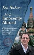 Not So Innocently Abroad: Official State Department Tour or Sinister Government Plot to Disa...