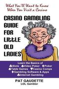 Casino Gambling Guide for Little Old Ladies