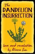 Dandelion Insurrection : Author's Edition