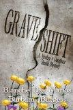 Grave Shift: A Mother-Daughter Sleuth Mystery