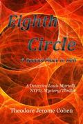 Eighth Circle: A Special Place in Hell (Detective Louis Martelli, NYPD, Mystery/Thriller Ser...