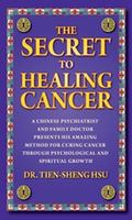 Secret to Healing Cancer : A Chinese Psychiatrist and Family Doctor Presents his Amazing Met...