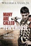 Many Are Called - Few Choose: The Death-Defying Pursuit of Yahweh