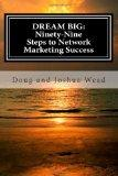 DREAM BIG: Ninety-nine Steps to Network Marketing Success