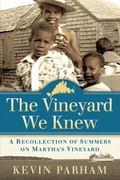 Vineyard We Knew : A Recollection of Summers on Martha's Vineyard