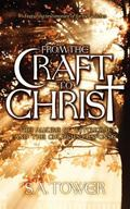 From the Craft to Christ : The Allure of Witchcraft and the Church's Response: Featuring Tes...