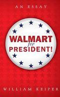 Walmart for President : America's Real Deal