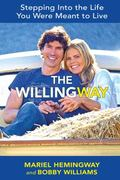 The WillingWay: Step Into the Life You Were Meant to Live