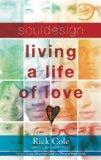 Souldesign: Living a Life of Love (Souldesign, 2)