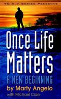 Once Life Matters : A New Beginning