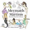 Mermaids and Martinis : Turn Your Party into a Memory